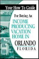your how to guide for buying an income producing vacation home in Orlando Florida